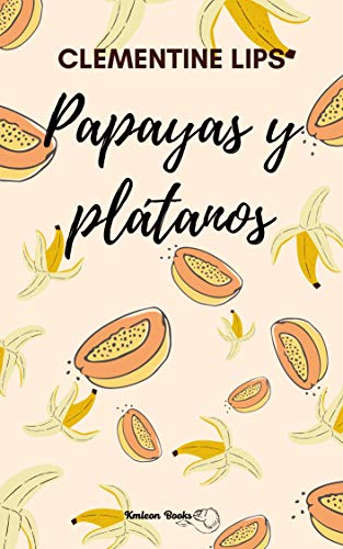 Papayas y plátanos: Afrodisiacos 1