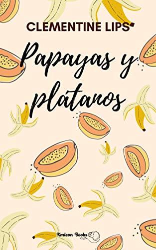 Papayas y plátanos de Clementine Lips