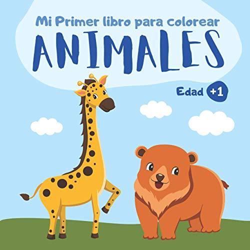 Mi primer libro para colorear Animales: Cuaderno para colorear niños y niñas de 1, 2 y 3 años de edad | 55 dibujos de animales sencillos para niños de preescolar