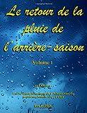 Le retour de la pluie de l'arriere-saison: Une revision historique de l'Adventisme du Septieme Jour de 1844 a 1891 (Return of the Latter Rain) (Volume 1) (French Edition)