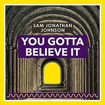You Gotta Believe It (feat. TheOwnlyHope)