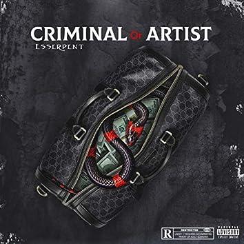 Criminal or Artist
