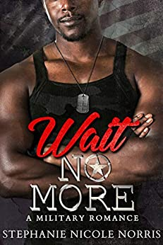 Wait No More: A With Your Permission Spin-off by [Stephanie Nicole Norris]