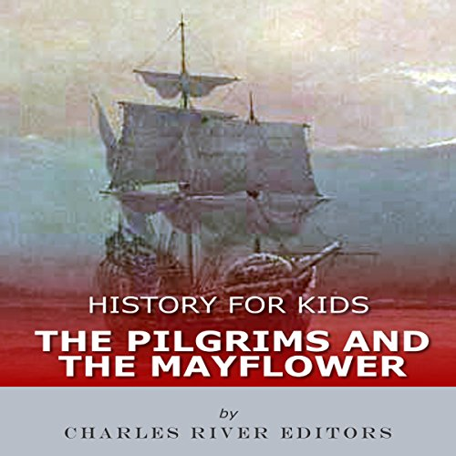 History for Kids: The Pilgrims and the Mayflower audiobook cover art