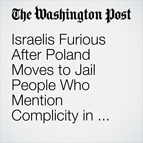 Israelis Furious After Poland Moves to Jail People Who Mention Complicity in the Holocaust copertina