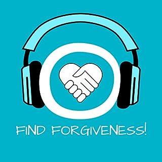 Find Forgiveness! Verzeihen lernen mit Hypnose Titelbild