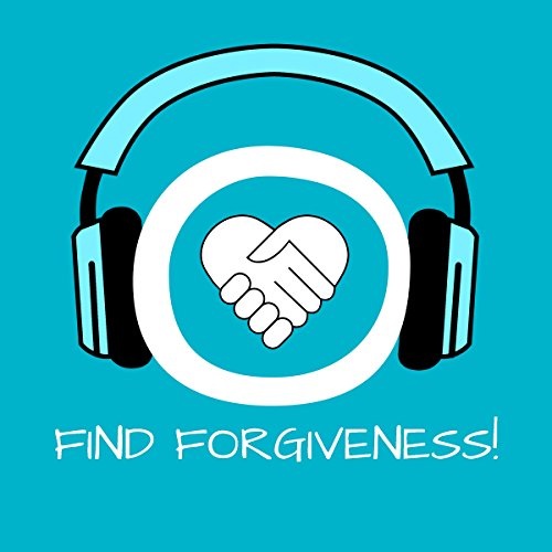 Find Forgiveness! Learn to Forgive by Hypnosis audiobook cover art