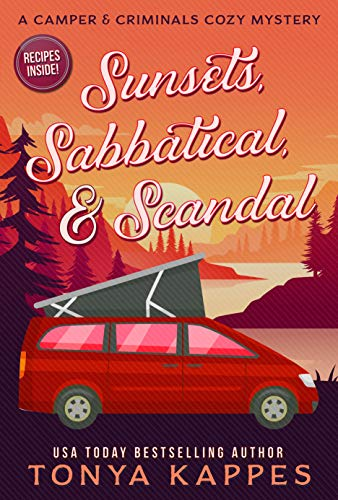 Sunsets, Sabbatical and Scandal: A Camper and Criminals Cozy Mystery Series Book 10