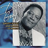 Drift Away And Other Classics by Dobie Gray (2004-10-19)