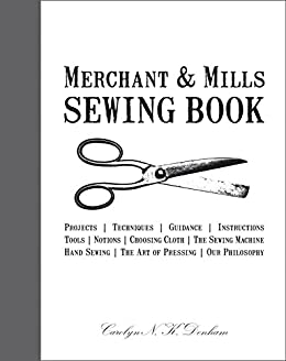 Merchant & Mills Sewing Book by [Carolyn Denham, Roderick Field]