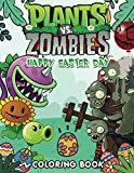 Plants vs Zombies: Happy Easter Day Coloring Book - Amazing gift for Kid, Toddlers, Children and Fans with High quality Images A4 Size (8.5 x 11 inch)
