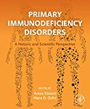 Primary Immunodeficiency Disorders: A Historic and Scientific Perspective