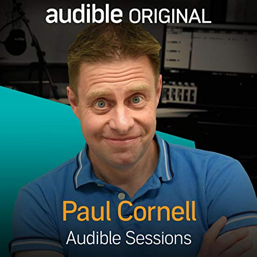FREE: Audible Sessions with Paul Cornell cover art