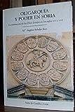 OLIGARQUIA Y PODER EN SORIA. LA INSTITUCION DE LOS 'DOCE LINAJES' EN LOS SIGLOS XVI Y XVII