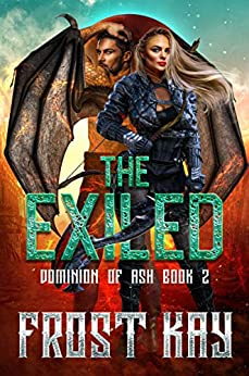 The Exiled (Dominion of Ash Book 2) by [Frost  Kay ]