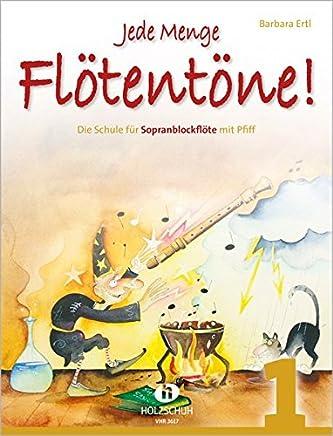 Jede enge Flötentöne Band 1 Die Schule für Sopranblockflöte it PfiffBarbara Ertl