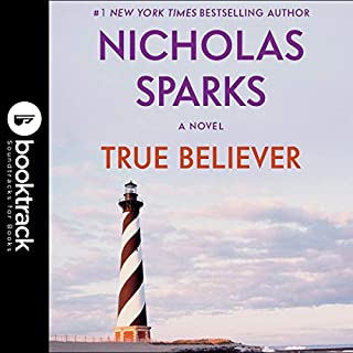 True Believer: Booktrack Edition     Jeremy Marsh & Lexie Darnell, Book 1              Written by:                                                                                                                                 Nicholas Sparks                               Narrated by:                                                                                                                                 David Aaron Baker                      Length: 9 hrs and 40 mins     Not rated yet     Overall 0.0