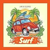 SURF: Livre de coloriage. 20 design de Surf Vintage à colorier. Format carré et un dessin par page pour pouvoir les détacher, les accrocher ou les offrir. Idée cadeau pour surfeur et surfeuse!