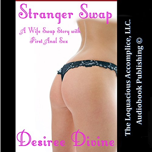 Stranger Swap: A Wife Swap Story with First Anal Sex Audiobook By Desiree Divine cover art