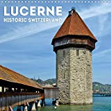 LUCERNE Historic Switzerland 2020: Experience & enjoy this beautiful town (Calvendo Places)