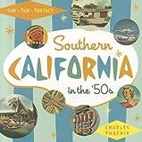 Southern California in the  50s: Sun, Fun and Fantasy