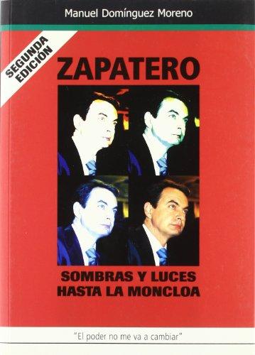 Zapatero, sombras y luces hasta la moncloa