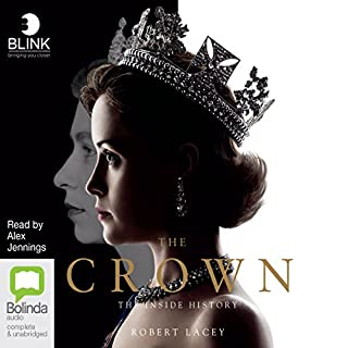 The Crown     The Inside History              By:                                                                                                                                 Robert Lacey                               Narrated by:                                                                                                                                 Alex Jennings                      Length: 7 hrs and 24 mins     18 ratings     Overall 4.5