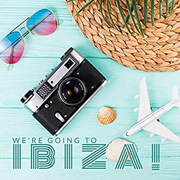 We're Going to Ibiza!