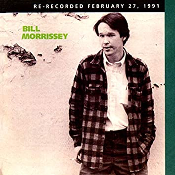 Bill Morrissey (Re-Recorded)