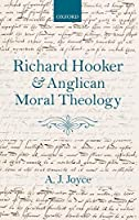 Richard Hooker and Anglican Moral Theology