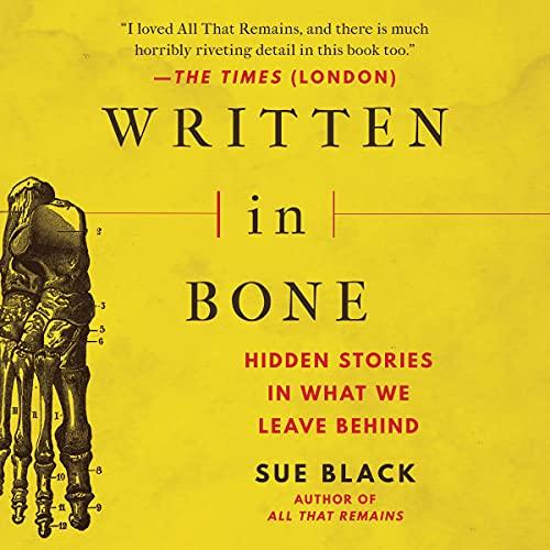 Written in Bone Audiobook By Sue Black cover art