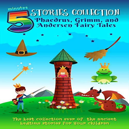 5 Minutes Stories Collection: Phaedrus, Grimm, and Andersen Fairy Tales audiobook cover art