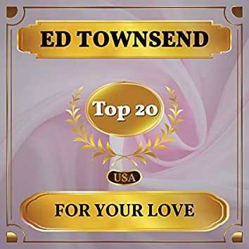 For Your Love (Billboard Hot 100 - No 13)
