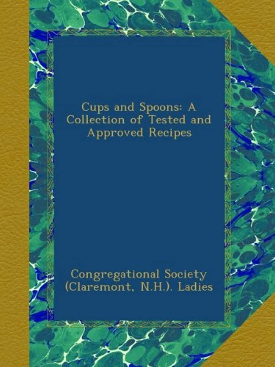 プロフェッショナル封筒大胆なCups and Spoons: A Collection of Tested and Approved Recipes