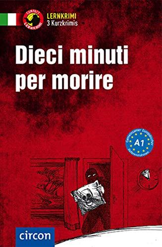 Dieci minuti per morire: Italienisch A1