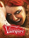 Best Vampire Fangs - How to Be a Vampire: A Fangs-On Guide Review