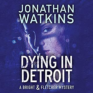 Dying in Detroit     A Bright & Fletcher Mystery              By:                                                                                                                                 Jonathan Watkins                               Narrated by:                                                                                                                                 Carrington MacDuffie                      Length: 6 hrs and 24 mins     1 rating     Overall 4.0