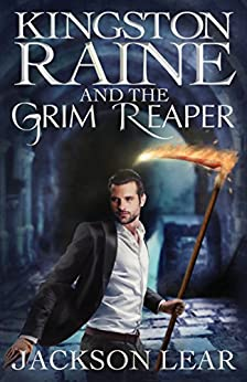 Kingston Raine and the Grim Reaper by [Jackson Lear]