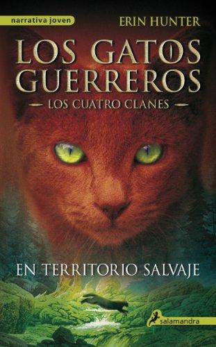 En territorio salvaje (Los Gatos Guerreros | Los Cuatro Clanes 1): Los gatos guerreros I - Los cuatro clanes (Spanish Edition)