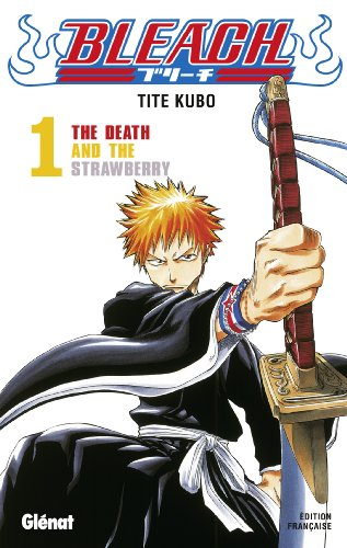 Bleach - Tome 01 : The Death and the strawberry
