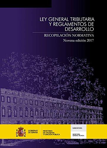 LEY GENERAL TRIBUTARIA Y REGLAMENTOS DE DESARROLLO RECOPILACION NORMATIVA