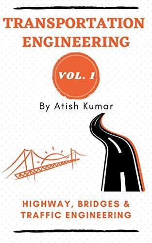Transportation Engineering Vol 1: Highway, Bridge and Traffic Engineering
