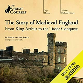 The Story of Medieval England: From King Arthur to the Tudor Conquest                   By:                                                                                                                                 Jennifer Paxton,                                                                                        The Great Courses                               Narrated by:                                                                                                                                 Jennifer Paxton                      Length: 19 hrs and 7 mins     1,563 ratings     Overall 4.8