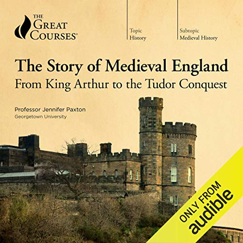 Couverture de The Story of Medieval England: From King Arthur to the Tudor Conquest
