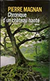 Chronique D'un Chateau Hante - Occasion Comme Neuf - 01/01/2009