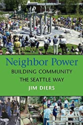 Neighbor Power: Building Community the Seattle Way