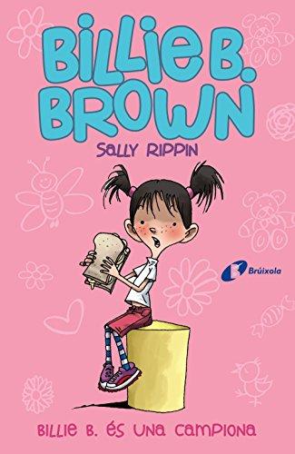 Billie B. Brown, 1. Billie B. és una campiona (Catalá - A Partir De 6 Anys - Personatges I Sèries - Billie B. Brown)