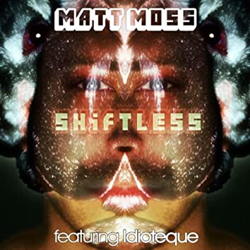 Shiftless (Single Edit) [feat. Idioteque]