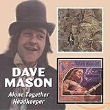 Songtexte von Dave Mason - Alone Together / Headkeeper