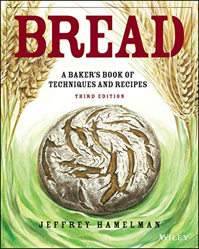 Bread: A Baker's Book of Techniques and Recipes, 3rd Edition